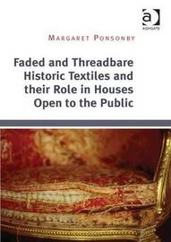 Faded and Threadbare Historic Textiles and their Role in Houses Open to the Public by Margaret Ponsonby image