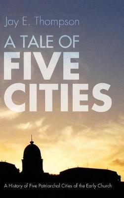 A Tale of Five Cities by Jay E Thompson image