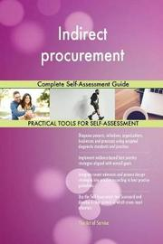 Indirect Procurement Complete Self-Assessment Guide by Gerardus Blokdyk image