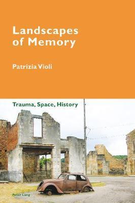 Landscapes of Memory by Patrizia Violi