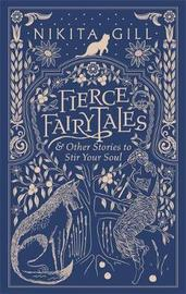 Fierce Fairytales: & Other Stories to Stir Your Soul by Nikita Gill image