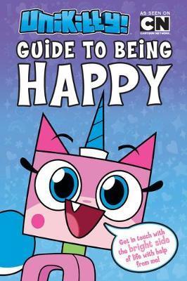 Unikitty: Unikitty's Guide to Being Happy by Howie Dewin