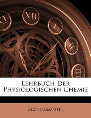 Lehrbuch Der Physiologischen Chemie by Olof Hammarsten image