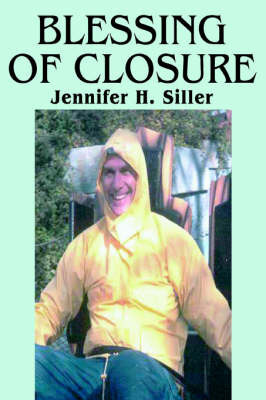 Blessing of Closure by Jennifer H. Siller
