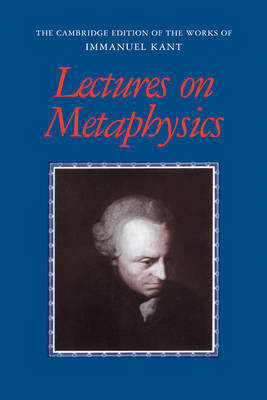 Lectures on Metaphysics by Immanuel Kant