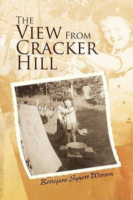 The View from Cracker Hill by Bettejane Synott Wesson
