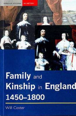Family and Kinship in England, 1450-1800 by Will Coster