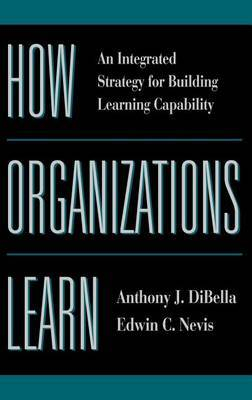 How Organizations Learn by Edwin C. Nevis