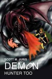 Demon Hunter Too by Scott M Juris