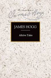 Altrive Tales by James Hogg