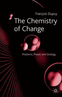 The Chemistry of Change by Francois Dupuy