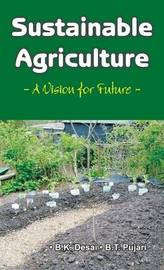 Sustainable Agriculture by B.K. Desai