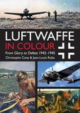 Luftwaffe in Colour: Volume 2 by Jean Louis Roba