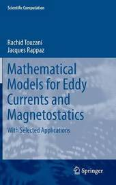 Mathematical Models for Eddy Currents and Magnetostatics by Jacques Rappaz