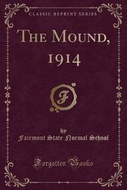 The Mound, 1914 (Classic Reprint) by Fairmont State Normal School image