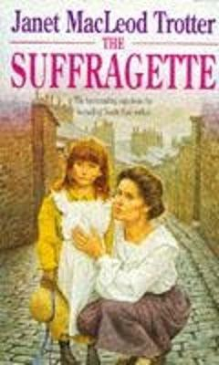 The Suffragette by Janet MacLeod Trotter