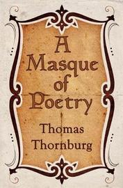 A Masque of Poetry by Thomas Thornburg image