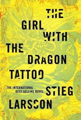The Girl with the Dragon Tattoo (Millennium Trilogy #1) by Stieg Larsson