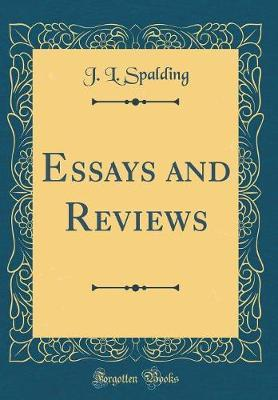 Essays and Reviews (Classic Reprint) by J.L. Spalding image