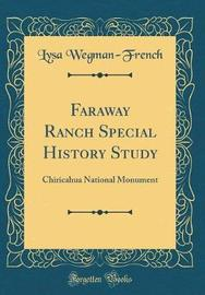 Faraway Ranch Special History Study by Lysa Wegman-French