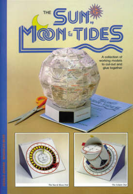 Sun, Moon and Tides: A Collection of Working Models to Cut Out and Glue Together by Gerald Jenkins image