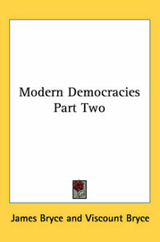Modern Democracies Part Two by James Bryce image