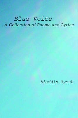 Blue Voice by Aladdin Ayesh