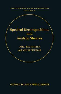 Spectral Decompositions and Analytic Sheaves by Jorg Eschmeier