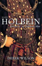 Hans Holbein by Derek Wilson image