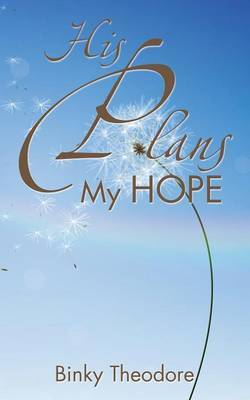 His Plans My Hope by Binky Theodore