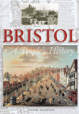 Bristol: A People's History by Peter Aughton