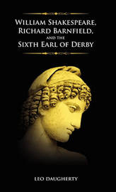 William Shakespeare, Richard Barnfield, and the Sixth Earl of Derby by Leo Daugherty