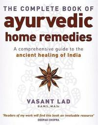The Complete Book Of Ayurvedic Home Remedies by Vasant Lad image