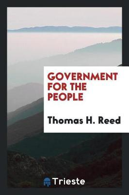 Government for the People by Thomas H. Reed image