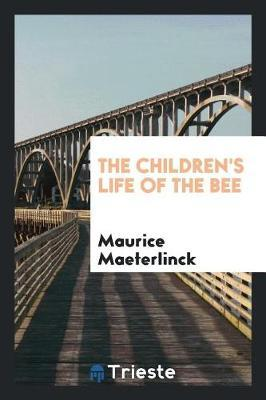 The Children's Life of the Bee by Maurice Maeterlinck image