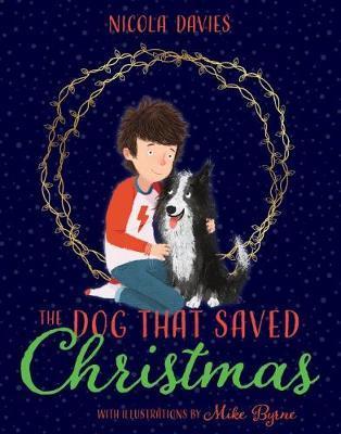 The Dog that Saved Christmas by Nicola Davies