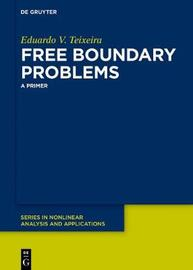 Free Boundary Problems by Eduardo V. Teixeira