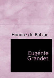 Eugenie Grandet (Large Print Edition) by Honore de Balzac image