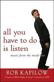 All You Have to Do is Listen by Rob Kapilow image