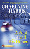 A Fool and His Honey (Aurora Teagarden Mysteries #6) by Charlaine Harris