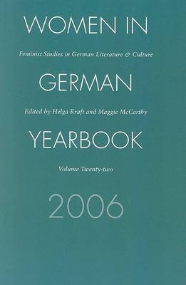 Women German Yearbook: Feminist Studies in German Literature and Culture: 2006: v. 22 by Women in German Yearbook 22 image