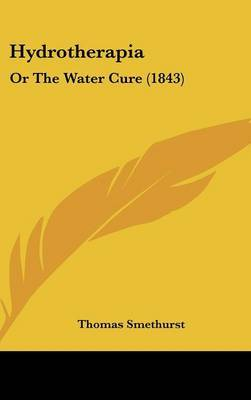 Hydrotherapia: Or the Water Cure (1843) by Thomas Smethurst image