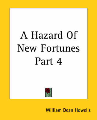 A Hazard Of New Fortunes Part 4 by William Dean Howells