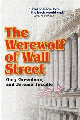 The Werewolf of Wall Street by Gary Greenberg