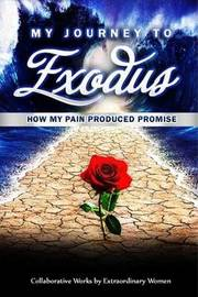 My Journey to Exodus by Xaviera L Bell