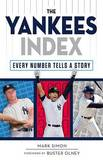 The Yankees Index: Every Number Tells a Story by Mark Simon