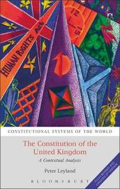 The Constitution of the United Kingdom by Peter Leyland