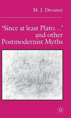 `Since at least Plato ...' and Other Postmodernist Myths by Mary J. Devaney image