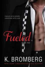 Fueled by K Bromberg