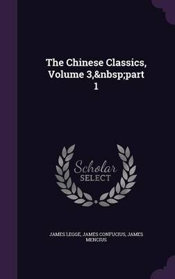The Chinese Classics, Volume 3, Part 1 by James Legge image